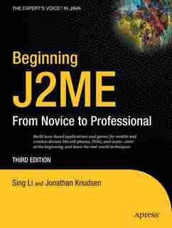Beginning J2ME: From Novice to Professional by Sing Li
