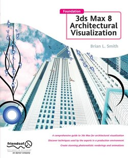 Foundation 3Ds Max 8 Architectural Visualization