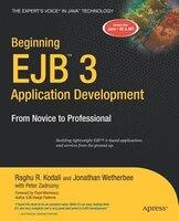 Beginning EJB 3 Application Development: From Novice to Professional