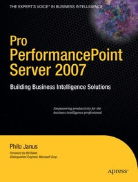 Pro PerformancePoint Server 2007: Building Business Intelligence Solutions