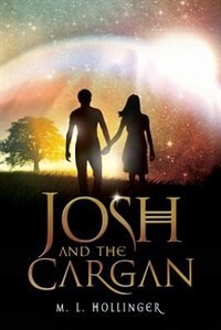 Josh And The Cargan by M. L. Hollinger