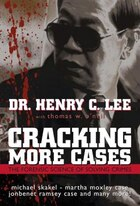 Cracking More Cases: The Forensic Science Of Solving Crimes : The Michael Skakel-martha Moxley Case…