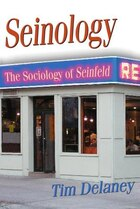 Seinology: The Sociology Of Seinfeld