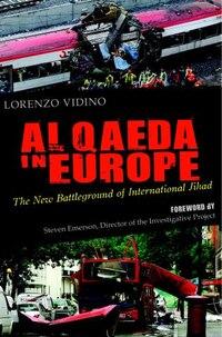 Al Qaeda In Europe: The New Battleground Of International Jihad