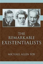 The Remarkable Existentialists
