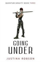 Going Under: Quantum Gravity Book Three