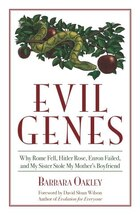 Evil Genes: Why Rome Fell, Hitler Rose, Enron Failed, And My Sister Stole My Mother's Boyfriend