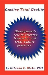 role of leadership in total quality Total quality control managed that because of the strong leadership the leader is the one that promotes the importance of quality in the organization, provides conditions for continuous education and.
