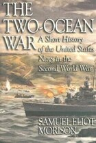 Two Ocean War: Short History of the United States Navy in the Second World War