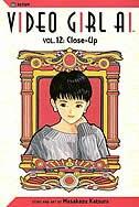 Video Girl Ai, Vol. 12: Close Up by Masakazu Katsura