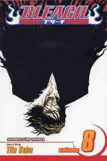 Bleach, Vol. 8: The Blade and Me by Tite Kubo