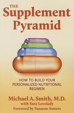 Book The Supplement Pyramid: How to Build Your Personalized Nutritional Regimen by Michael A SMITH