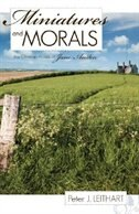 Miniatures And Morals by Peter J. Leithart