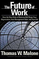 The Future of Work: How the New Order of Business Will Shape Your Organization, Your Management…