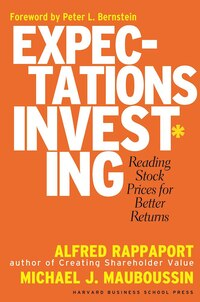Expectations Investing: Reading Stock Prices for Better Returns