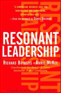 Resonant Leadership: Renewing Yourself and Connecting with Others Through Mindfulness, Hope and CompassionCompassion by Richard Boyatzis