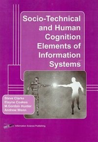 Book Socio-technical And Human Cognition Elements Of Information Systems by Steve Clarke