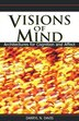 Visions Of Mind: Architectures For Cognition & Affect by Darryl N. Davis