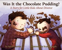 Book Was It the Chocolate Pudding: A Story For Little Kids About Divorce by Levins