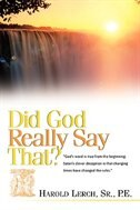 Did God Really Say That? by Harold Lerch