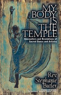 My Body Is the Temple by Stephanie Butler