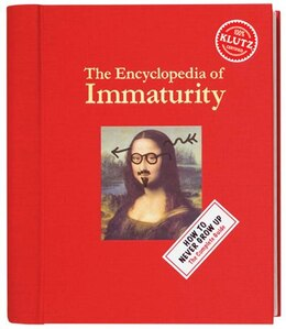Book The Encyclopedia of Immaturity by * Klutz