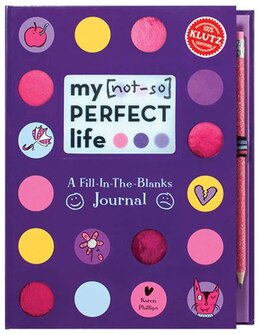 Book My [Not-So Perfect Life: A Fill-In-The-Blanks Journal by Karen Phillips