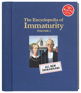 Book The Encyclopedia of Immaturity Volume 2 by * Klutz
