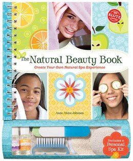 Book The Natural Beauty Book: Create Your Own Natural Spa Experience by Anne Akers Johnson