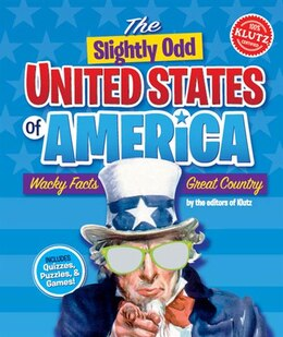 Book The Slightly Odd United States of America: Wacky Facts, Great Country by * Klutz