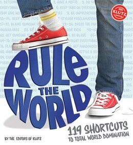 Book How to Rule the World: Shortcuts, Tips and Tricks for Total World Domination by Klutz