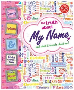 Book The Truth About My Name: And What it Reveals About Me! by Karen Phillips