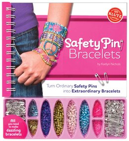 Book Safety Pin Bracelets: Turn Ordinary Saftey Pins into Extraordinary Bracelets by Kaitlyn Nichols