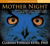 Mother Night: Myths, Stories, and Teachings for Learning to See in the Dark