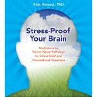 Stress-Proof Your Brain: Meditations to Rewire Neural Pathways for Stress Relief and Unconditional…