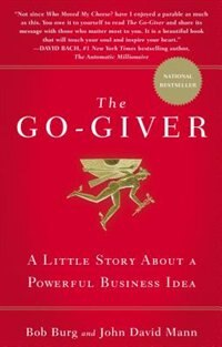 The Go-giver: A Little Story About A Powerful Business Idea by Bob Burg