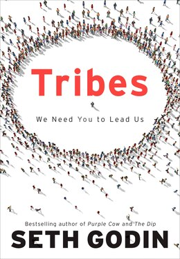 Book Tribes: We Need You To Lead Us by Seth Godin