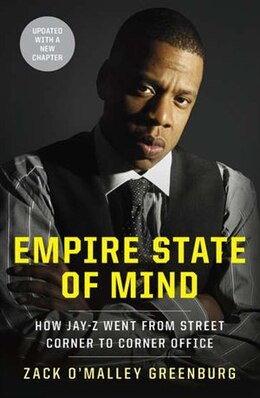 Book Empire State Of Mind: How Jay-z Went From Street Corner To Corner Office by Zack Greenburg