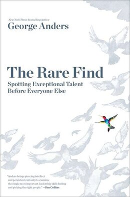Book The Rare Find: Spotting Exceptional Talent Before Everyone Else by George Anders