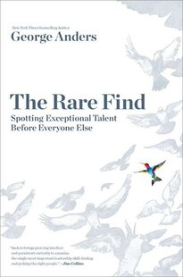 The Rare Find: Spotting Exceptional Talent Before Everyone Else