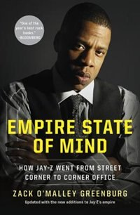 Book Empire State Of Mind: How Jay-z Went From Street Corner To Corner Office by Zack O'malley Greenburg