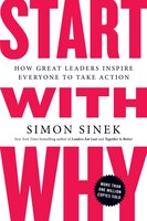 Book Start With Why: How Great Leaders Inspire Everyone To Take Action by Simon Sinek