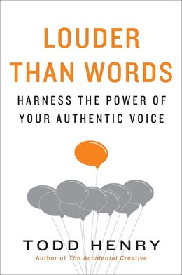 Book Louder Than Words: Harness The Power Of Your Authentic Voice by Todd Henry