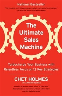 The Ultimate Sales Machine: Turbocharge Your Business With Relentless Focus On 12 Key Strategies…