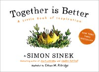 Book Together Is Better: A Little Book Of Inspiration by Simon Sinek