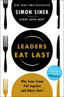 Book Leaders Eat Last: Why Some Teams Pull Together And Others Don't by Simon Sinek