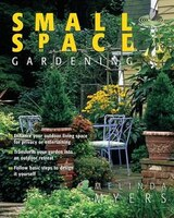 Small Space Gardening: Can't Miss