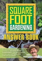 Square Foot Gardening Answer Book: New Information From The Creator Of Square Foot Gardening - The…