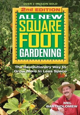 Book All New Square Foot Gardening, Second Edition: The Revolutionary Way To Grow More In Less Space by Mel Bartholomew