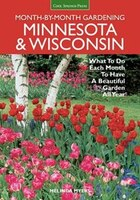 Minnesota & Wisconsin Month-by-month Gardening: What To Do Each Month To Have A Beautiful Garden…